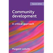 COMMUNITY DEVELOPMENT: A critical approach (BASW/Policy Press Titles)