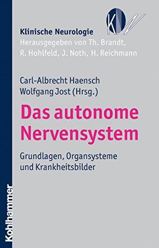 Das autonome Nervensystem: Grundlagen, Organsysteme und Krankheitsbilder (Klinische Neurologie) -