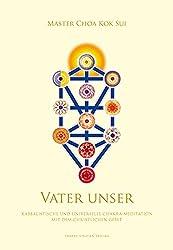 Vater Unser: Kabbalistische und universelle Chakra-Meditation mit dem christlichen Gebet