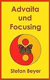 Advaita und Focusing
