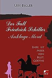 Der Fall Schiller: Anklage Mord