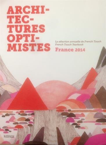 Architectures optimistes France 2014 : La selection annuelle de French Touch 2014 par French Touch