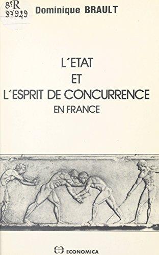 L'Etat et l'esprit de concurrence en France