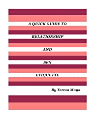 A Quick Guide To Relationship And Sex Etiquette (English Edition)