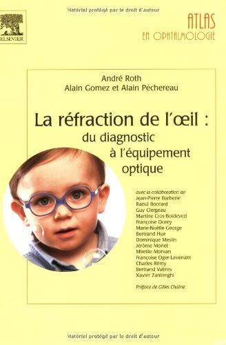La réfraction de l'oeil : du diagnostic à l'équipement optique