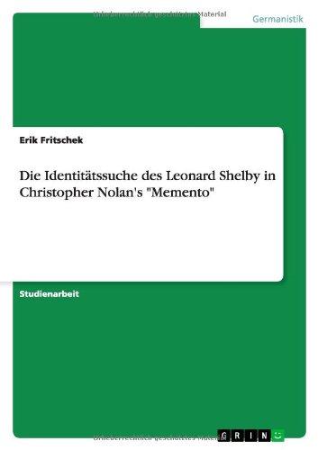 Die Identitätssuche des Leonard Shelby in Christopher Nolan's