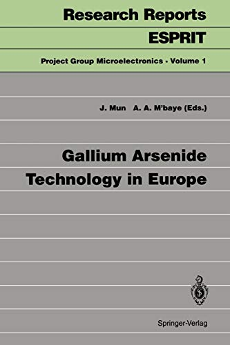 Gallium Arsenide Technology in Europe (Research Reports Esprit, Band 1)
