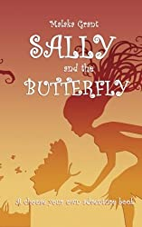 Sally and The Butterfly: A pick your own path book by Malaka Grant (2014-10-17)
