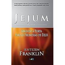 Jejum: Abrindo a Porta para as Promessas de Deus (Portuguese Edition)