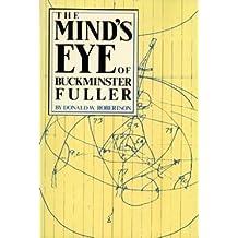 The Mind's Eye of Buckminster Fuller by Donald W. Robertson (1983-10-01)