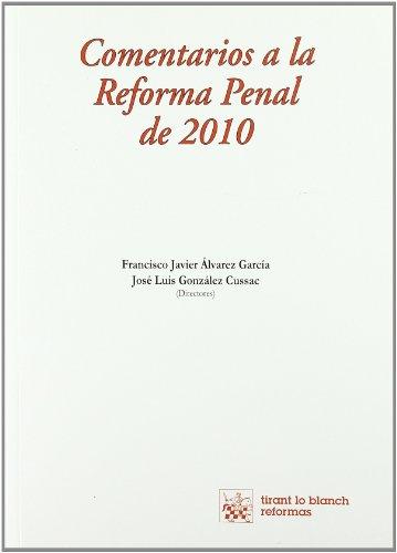 Comentarios a la Reforma Penal de 2010 (Reformas) por Francisco Javier Álvarez García