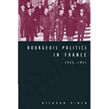 Bourgeois Politics in France, 1945-1951