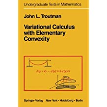 Variational Calculus with Elementary Convexity (Undergraduate Texts in Mathematics)