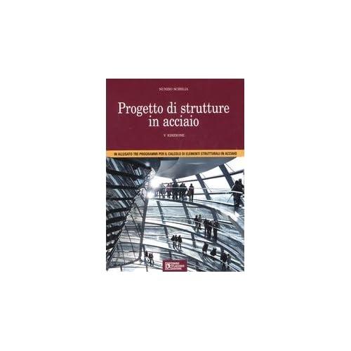 Progetto Di Strutture In Acciaio. Con Cd-Rom