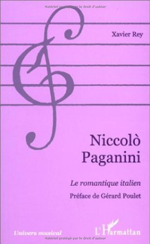 Niccolo Paganini - Le romantique italien par Rey