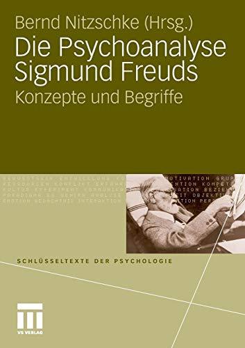 Die Psychoanalyse Sigmund Freuds: Konzepte und Begriffe (Schlüsseltexte der Psychologie) (German Edition)