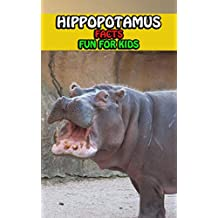 Hippopotamus Facts: Hippo Fact Books For Kids Series For Girls or Boys Ages 4-8 - Learning Animal Fun Facts Book (English Edition)