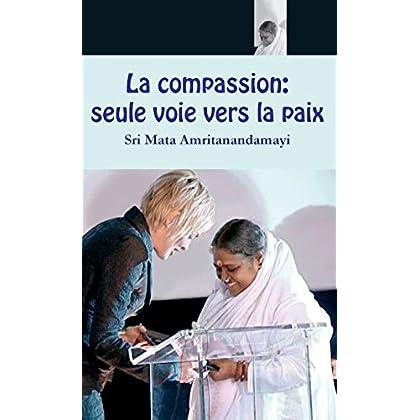 La compassion: seule voie vers la paix