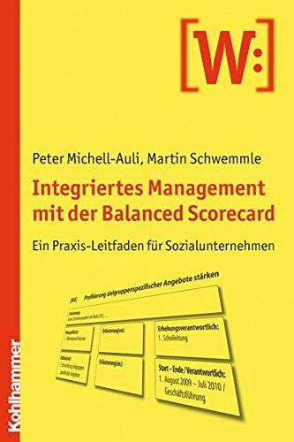 Integriertes Management mit der Balanced Scorecard: Ein Praxisleitfaden für Sozialunternehmen