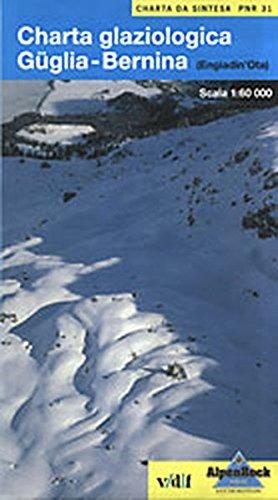 Charta glaziologica Güglia-Bernina (Engiadin'Ota). Nationales Forschungsprogramm (NFP) 31 - Synthesekarte (Nationales Forschungsprogramm 31)