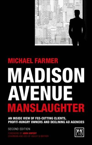 madison-avenue-manslaughter-an-inside-view-of-fee-cutting-clients-profithungry-owners-and-declining-