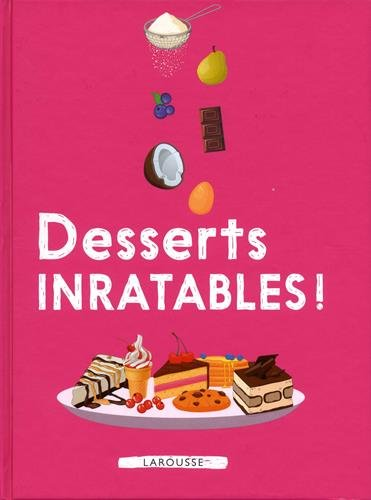 Desserts inratables ! par Collectif