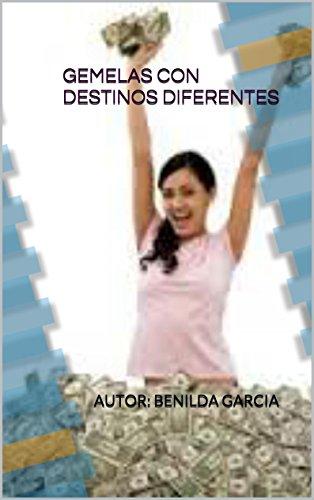 GEMELAS CON DESTINOS DIFERENTES por BENILDA GARCÍA