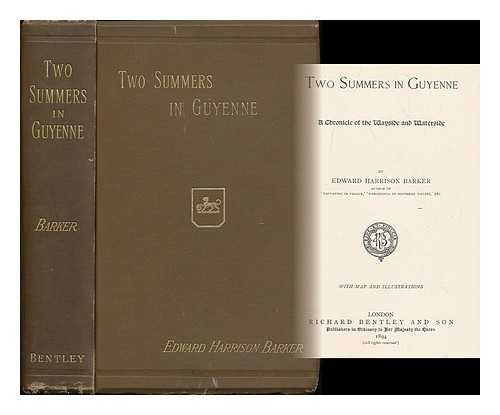 Two summers in Guyenne : a chronicle of the wayside and waterside / by Edward Harrison Barker ; with map and illustrations