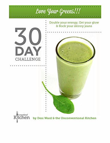 Love Your Greens 30 Day Challenge - Double Your Energy, Get Your Glow, Rock Your Skinny Jeans (English Edition) - Skinny Rock