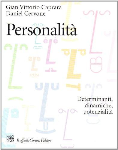 Personalità. Determinanti, dinamiche, potenzialità