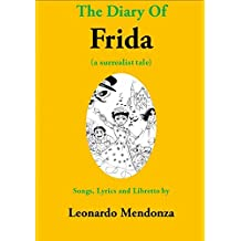 THE DIARY OF FRIDA: Musical Theater (English Edition)