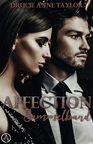 Affection Sammelband: Honest Affection / Fatal Attraction / Sweet Obsession