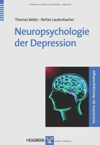 Neuropsychologie der Depression (Fortschritte der Neuropsychologie)