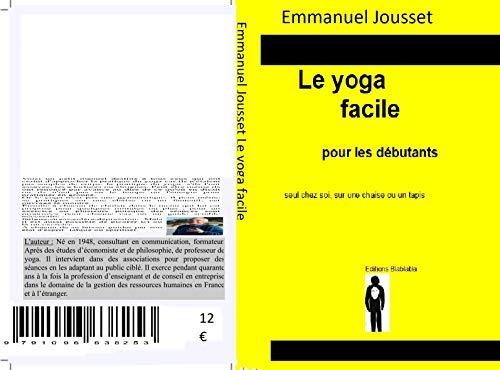 Couverture du livre Le yoga facile: chez soi pour les débutants