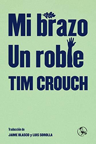 Mi brazo / Un roble (Libros Robados) por Tim Crouch
