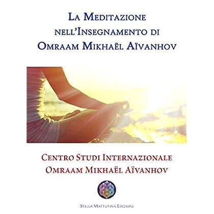 La Meditazione Nell'Insegnamento Di Omraam Mikhaël Aïvanhov (Misli 2016 - Iii)