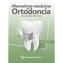 Alternativas mecánicas en ortodoncia. Aplicación práctica