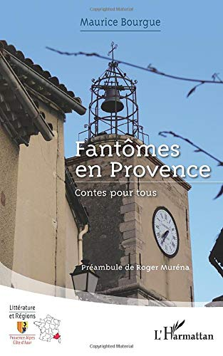 Fantômes en Provence: Contes pour tous