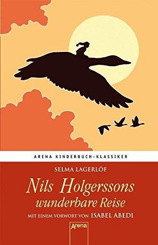 Nils Holgerssons wunderbare Reise. Mit einem Vorwort von Isabel Abedi: Arena Kinderbuch-Klassiker: Alle Infos bei Amazon