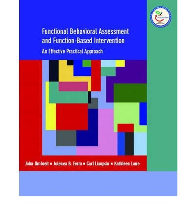 [(Functional Behavioral Assessment and Function-based Intervention: An Effective, Practical Approach)] [Author: John Umbreit] published on (April, 2006)