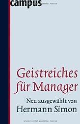 Geistreiches für Manager: Neu ausgewählt von Hermann Simon