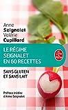 Le Régime Seignalet en 60 recettes sans gluten et sans lait...