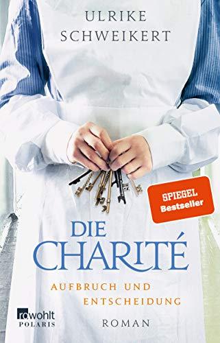 Die Charité. Aufbruch und Entscheidung (Die Charité-Reihe, Band 2)
