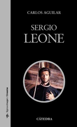 Sergio Leone (Signo E Imagen - Signo E Imagen. Cineastas) por Carlos Aguilar