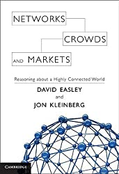 (Networks, Crowds, and Markets: Reasoning about a Highly Connected World) By Easley, David (Author) Hardcover on (07 , 2010)