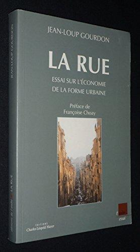 La rue- Essai sur l'économie de la forme urbaine par Jean-Loup Gourdon