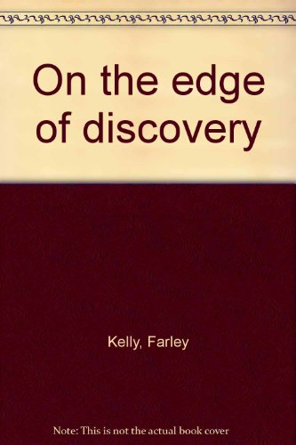 On the edge of discovery [paperback] by kelly, farley