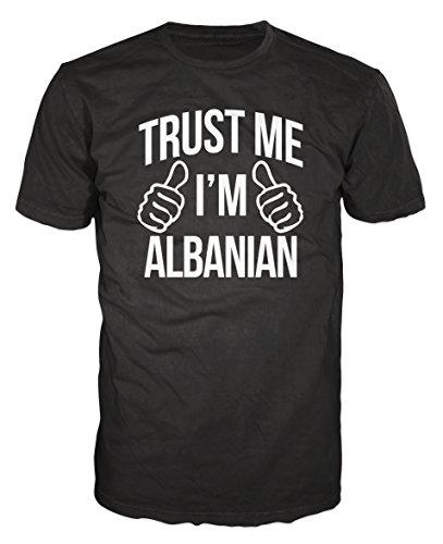 Trust Me I'm Albanian Funny T-shirt (L, Black)