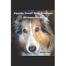 Psycho-Hund? Kein Problem!: Hundepsychologie