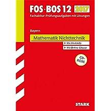Abiturprüfung FOS/BOS Bayern - Mathematik Nichttechnik 12. Klasse: Ausbildungsrichtung Nichttechnik - Bayern